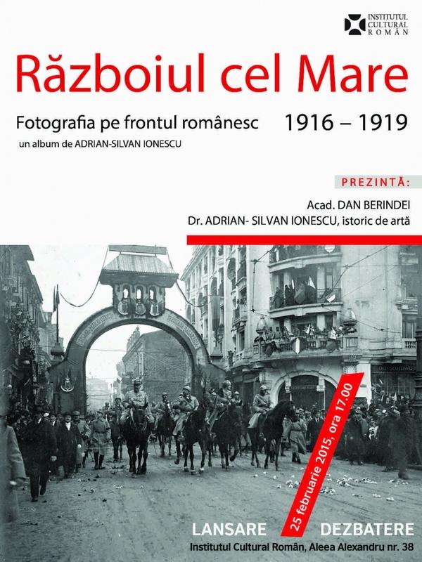 cartea Războiul cel Mare. Fotografia pe frontul românesc 1916 - 1919