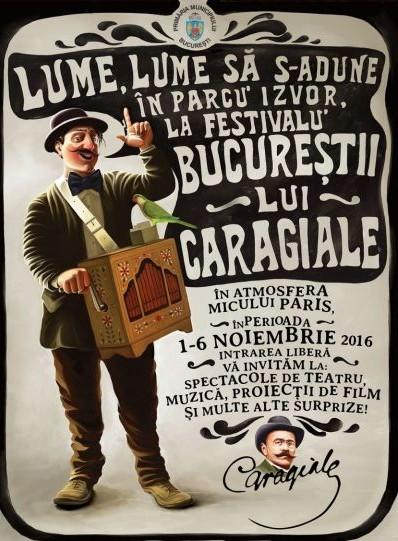 afis festivalul Bucurestii lui Caragiale parcul Izvor noiembrie 2016